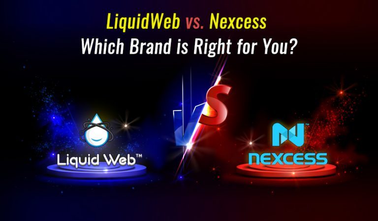 Comparing Liquid Web Hosting VS Nexcess Hosting – Which One Is Better?